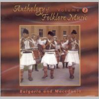 Anthology of Folklore Music Vol.2 - Bulgaria and Macedonia