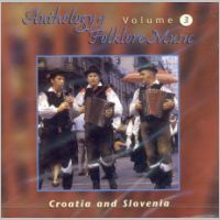 Anthology of Folklore Music Vol.3 - Croatia and Slovenia