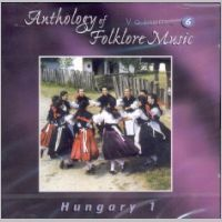 Anthology of Folklore Music Vol.6 - Hungary 1