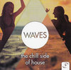 Waves -The Chill Side Of House - CD